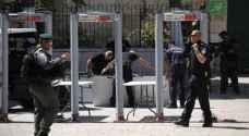 الأردن يحذر الاحتلال مجددًا ويدعو لإنهاء أزمة 'بوابات الأقصى' قبل تفاقمها