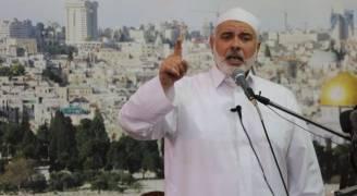 هنية يدعو الفصائل الفلسطينية لاجتماع عاجل
